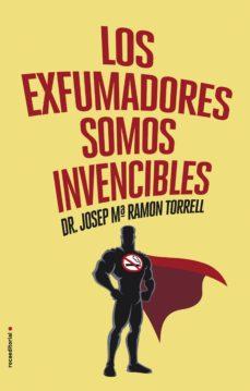 Ebook mobi descargar LOS EXFUMADORES SOMOS INVENCIBLES 9788416306787 MOBI RTF CHM in Spanish de JOSEP MARIA RAMON TORRELL