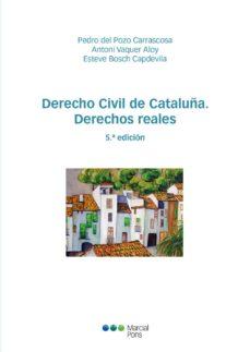 derecho civil de cataluña. derechos reales (5ª ed.).-pedro del pozo carrascosa-9788416402687