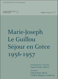 MARIE-JOSEPH LE GUILLOU: SEJOUR EN GRECE 1956-1957 - GABRIEL RICHI (ED.) ALBERTI   Triangledh.org