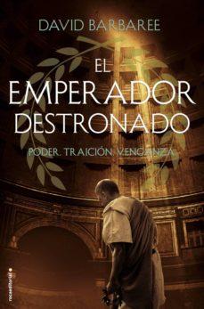 el emperador destronado: poder. traicion. venganza-david barbaree-9788416867387