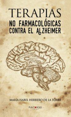 Descargar desde google books como pdf TERAPIAS NO FARMACOLÓGICAS CONTRA EL ALZHEIMER
