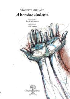 Descarga gratuita de libros griegos. EL HOMBRE SIMIENTE de VIOLETTE AILHAUD RTF 9788417118587