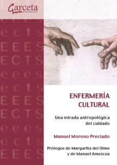 Nuevas descargas gratuitas de libros electrónicos. ENFERMERIA CULTURAL de MANUEL MORENO PRECIADO
