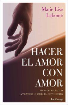 hacer el amor con amor (ebook)-marie lise labonte-9788417371487
