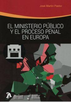 Libros para descargar gratis para ipad. EL MINISTERIO PÚBLICO Y EL PROCESO PENAL EN EUROPA