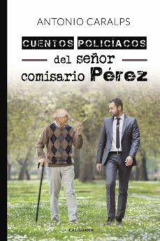 Descargar ebook kostenlos epub (I.B.D.) CUENTOS POLICIACOS DEL SEÑOR COMISARIO PEREZ RTF PDB 9788417505387 de DESCONOCIDO in Spanish