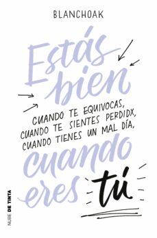 Descargar google books en formato pdf. ESTAS BIEN CUANDO ERES TU de BLANCHOAK PDB iBook (Spanish Edition)