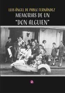 Descarga gratuita de audiolibros completos MEMORIAS DE UN DON ALGUIEN de LUIS A. DE PABLO FERNANDEZ 9788417698287
