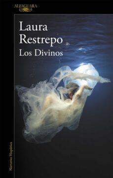 Libros en línea descargas gratuitas LOS DIVINOS de LAURA RESTREPO in Spanish