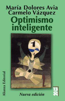 Descargar OPTIMISMO INTELIGENTE: PSICOLOGIA DE LAS EMOCIONES POSITIVAS gratis pdf - leer online