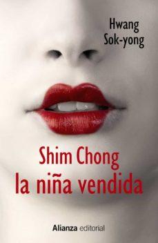 Descargar libros electrónicos deutsch frei SHIM CHONG: LA NIÑA VENDIDA en español de HWANG SOK-YONG 9788420686387