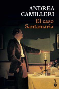 Descargar ebooks de google EL CASO SANTAMARIA RTF PDF PDB de ANDREA CAMILLERI