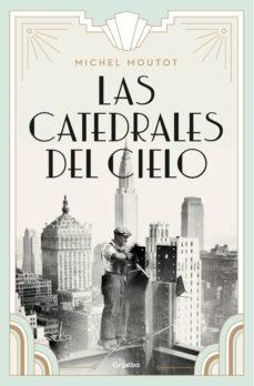 las catedrales del cielo (ebook)-michel moutot-9788425356087