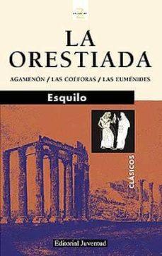 Libros descargables gratis para leer en línea. LA ORESTIADA (2ª ED.)  9788426116987