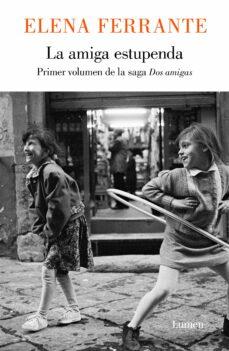Liberarlo descargar ebook LA AMIGA ESTUPENDA (DOS MUJERES 1) de ELENA FERRANTE RTF CHM in Spanish