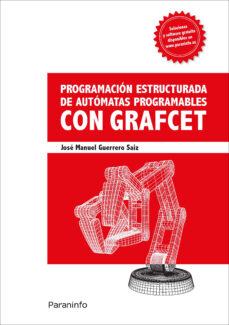Descargar libros electrónicos gratis ipad PROGRAMACION ESTRUCTURADA DE AUTOMATAS PROGRAMABLES CON GRAFCET in Spanish de DESCONOCIDO