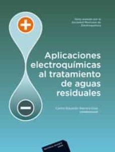 Descargar APLICACIONES ELECTROQUIMICAS AL TRATAMIENTO DE AGUAS RESIDUALES gratis pdf - leer online
