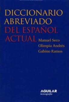 diccionario abreviado del español actual (dea-2)-manuel seco-olimpia andres-gabino ramos-9788429466287