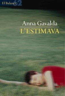 l'estimava (ebook)-anna gavalda-9788429767087