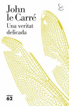 Amazon descargar libros para kindle UNA VERITAT DELICADA de JOHN LE CARRE