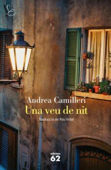Libros de audio gratis descargar iphone UNA VEU DE NIT 9788429774887 (Literatura española) de ANDREA CAMILLERI