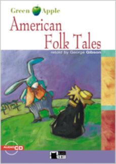 Descargar Ebook gratis AMERICAN FOLK TALES (INCLUYE AUDIO-CD) RTF iBook ePub (Literatura española)