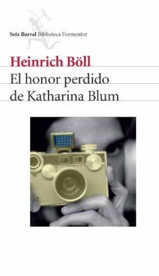 el honor perdido de katherina blum-heinrich boll-9788432228087