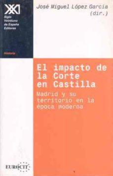Titantitan.mx El Impacto De La Corte En Castilla: Madrid Y Su Territorio En La Epoca Moderna Image