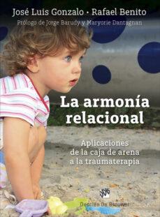 Descargar LA ARMONIA RELACIONAL: APLICACIONES DE LA CAJA DE ARENA A LA TRAUMATERAPIA gratis pdf - leer online