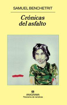 cronicas del asfalto-samuel benchetrit-9788433974587