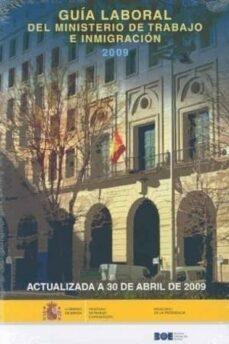 Descargar LA GUIA LABORAL DEL MINISTERIO DE TRABAJO E INMIGRACION 2009 gratis pdf - leer online