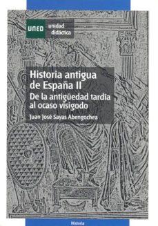 Bressoamisuradi.it Historia Antigua De España: De La Antigüedad Tardia Al Ocaso Visi Godo (Vol. 2) Image