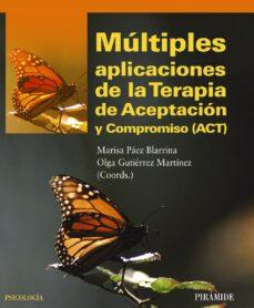 Descargar MULTIPLES APLICACIONES DE LA TERAPIA DE ACEPTACION Y COMPROMISO gratis pdf - leer online