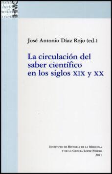 Ebook descargas gratuitas de libros electrónicos LA CIRCULACION DEL SABER CIENTIFICO EN LOS SIGLOS XIX Y XX PDF CHM de JOSE ANTONIO (ED.) DIAZ ROJO (Spanish Edition) 9788437080987