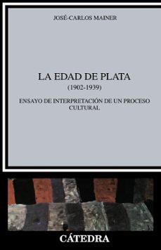 Curiouscongress.es La Edad De Plata (1902-1939): Ensayo De Interpretacion De Un Proc Eso (4ª Ed.) Image