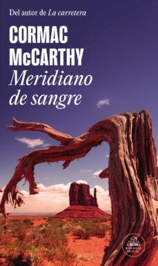Descargas gratuitas de audiolibros MERIDIANO DE SANGRE en español  9788439731887 de CORMAC MCCARTHY