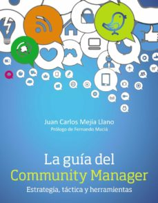 Descargar LA GUIA DEL COMMUNITY MANAGER: ESTRATEGIA, TACTICA Y HERRAMIENTAS gratis pdf - leer online