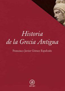 historia de grecia antigua-francisco javier gomez espelosin-9788446014287