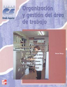 organización y gestión del área de trabajo.  grado superior. sanidad-arturo ortega perez-9788448126087