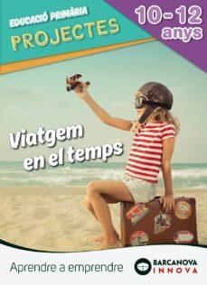 Chapultepecuno.mx Projecte Viatgem En El Temps 6º Educacion Primaria 3er Ciclo Cata Luña / Islas Baleares Ed. 2018 Catalan Image