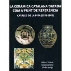 Descargar libros electrónicos en formato pdf gratis. LA CERAMICA CATALANA DATADA COM A PUNT DE REFERENCIA: CATALEG DE LA PISA (1533-1863) de ALBERT TELESA, JORDI LLORENS 9788461605187 en español iBook MOBI FB2