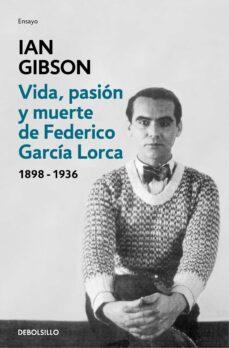 Descargar VIDA, PASION Y MUERTE DE FEDERICO GARCIA LORCA gratis pdf - leer online