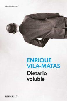 dietario voluble-enrique vila-matas-9788466334587