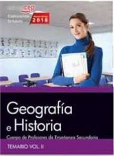 cuerpo de profesores de enseñanza secundaria. geografía e historia. temario vol. ii.-9788468168487