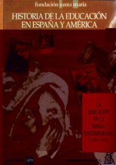 Mrnice.mx Historia De La Educacion En España Y America (T. 3): La Educacion En La España Contemporanea (1789-1975) Image