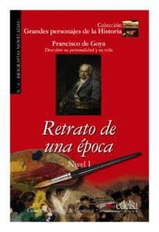Descarga gratuita de libros electrónicos de inglés. RETRATO DE UNA EPOCA: FRANCISCO DE GOYA, DESCUBRE SU PERSONALIDAD Y SU VIDA en español