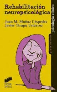 rehabilitacion neuropsicologica-juan m. muñoz cespedes-javier tirapu ustarroz-9788477388487