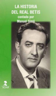 la historia del real betis contada por manuel simó-ricardo hurtado simó-9788478985487