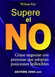 Descargar SUPERE EL NO: COMO NEGOCIAR CON PERSONAS QUE ADOPTAN POSICIONES I NFLEXIBLES gratis pdf - leer online