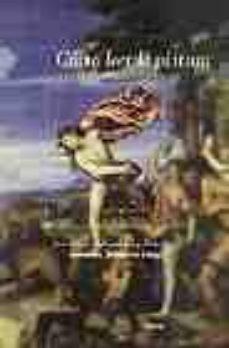 Inmaswan.es Como Leer La Pintura: Entender Y Disfrutar Los Grandes Maestros, De Duccio A Goya Image